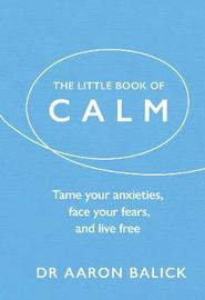 The Little Book of Calm by Aaron Balick