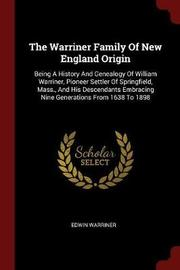 The Warriner Family of New England Origin by Edwin Warriner