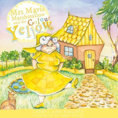 Mrs Mavis Marshmallow and the Colour Yellow by Cheryl Ann Knights image