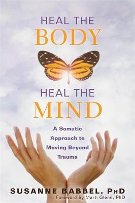 Heal the Body, Heal the Mind by Susanne Babbel
