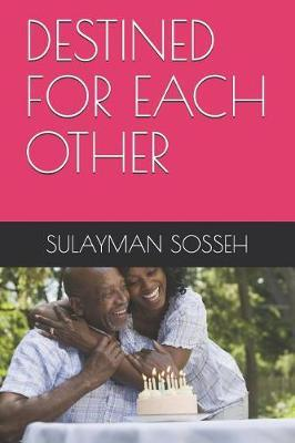 Destined for Each Other by Sulayman Sosseh