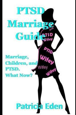 PTSD Marriage Guide by Patricia Eden image