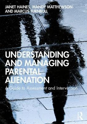 Understanding and Managing Parental Alienation by Janet Haines