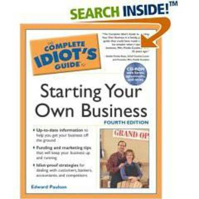 The Complete Idiot's Guide to Starting Your Own Business by Alpha Books image