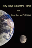 Fifty Ways to Stuff the Planet by dave blunt