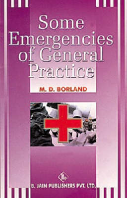 Some Emergencies of General Practice by Douglas M. Borland image