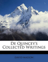 de Quincey's Collected Writings by David Masson