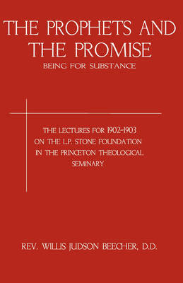 Prophets and the Promise by Willis J. Beecher