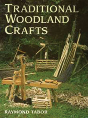 Traditional Woodland Crafts by Raymond Tabor