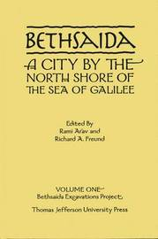 Bethsaida: A City by the North Shore of the Sea of Galilee: Volume 1 image