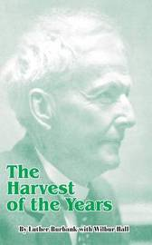 The Harvest of the Years by Luther Burbank image