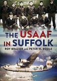 The USAAF in Suffolk by Peter W. Bodle