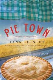 Pie Town by Lynne Hinton