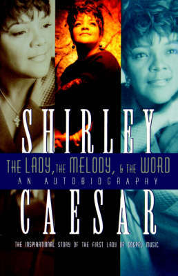 The Lady, The Melody, and the Word by Shirley Caesar