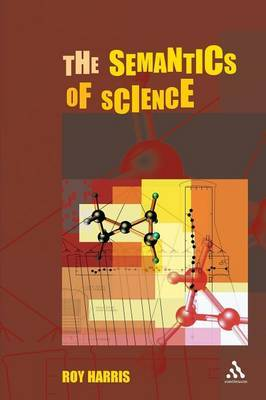 The Semantics of Science by Roy Harris image