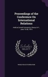 Proceedings of the Conference on International Relations by World Peace Foundation