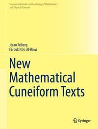 New Mathematical Cuneiform Texts by J'Oran Friberg