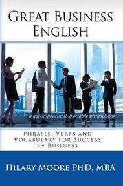 Great Business English by Hilary F. Moore