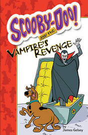 Scooby-Doo and the Vampire's Revenge by James Gelsey