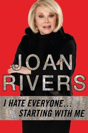 I Hate Everyone... Starting with Me by Joan Rivers
