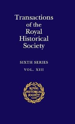 Royal Historical Society Transactions Transactions of the Royal Historical Society: Series Number 13: Volume 13 by Royal Historical Society