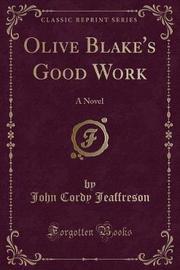 Olive Blake's Good Work by John Cordy Jeaffreson