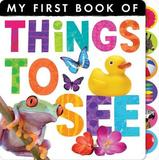 My First Book of: Things to See by Little Tiger Press