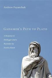Gadamer's Path to Plato by Andrew Fuyarchuk