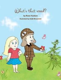 What's That Weed? by Russ Hudson