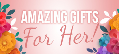 Amazing Gifts for Her!