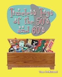 Timeless Toys of the 50s and 60s by Tom DeMichael image