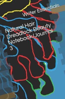Natural Hair Dreadlock Beauty Notebook/Journal 3 by Writer Essentials