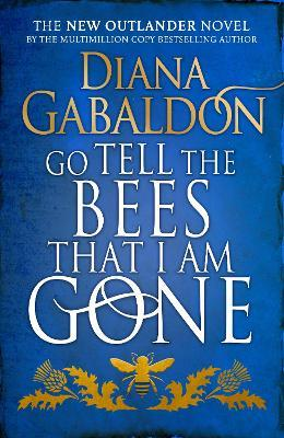 Go Tell The Bees That I Am Gone (Outlander #9) by Diana Gabaldon