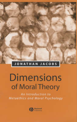 Dimensions of Moral Theory by Jonathan Jacobs