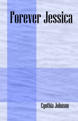 Forever Jessica by Cynthia Johnson