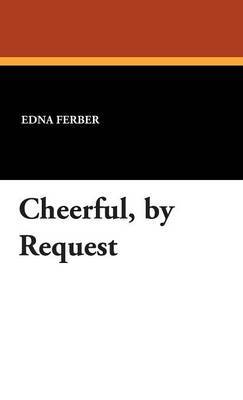 Cheerful -- By Request by Edna Ferber