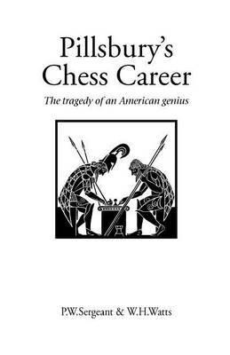 Pillsbury's Chess Career by Philip W Sergeant