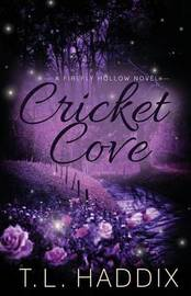 Cricket Cove by T L Haddix