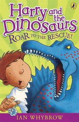 Harry and the Dinosaurs: Roar to the Rescue! by Ian Whybrow image