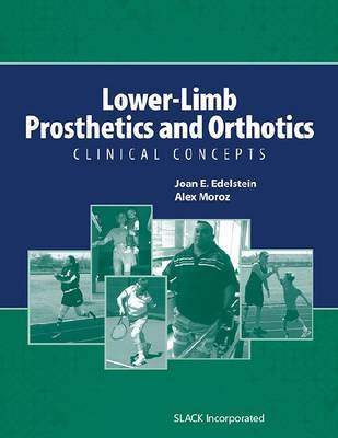Lower-Limb Prosthetics and Orthotics by Joan E. Edelstein