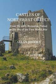 Castles of Northwest Greece by Allan Brooks