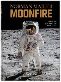 Norman Mailer - MoonFire. The Epic Journey of Apollo 11 by Norman Mailer