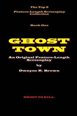 Ghost Town by MR Dwayne R Brown