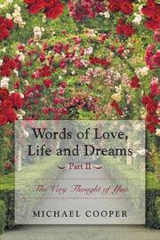 Words of Love, Life and Dreams Part II-The Very Thought of You by Michael Cooper
