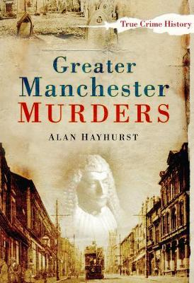 Greater Manchester Murders by Alan Hayhurst image