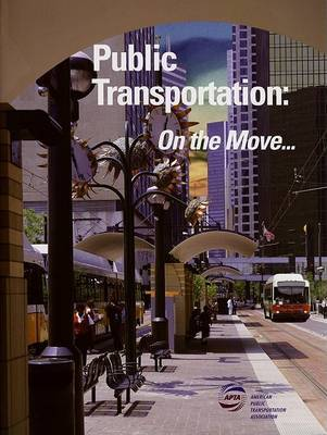 Public Transportation: On the Move by Roger Yee