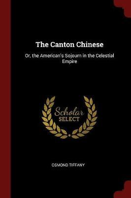 The Canton Chinese by Osmond Tiffany