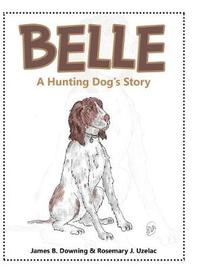 Belle by James B Downing