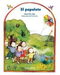 El Papalote (the Kite) by Alma Flor Ada