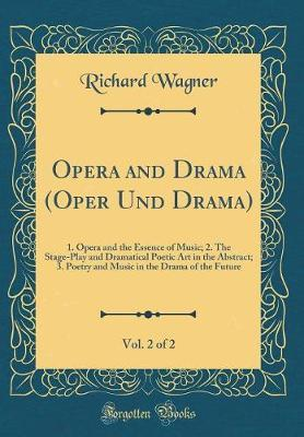 Opera and Drama (Oper Und Drama), Vol. 2 of 2 by Richard Wagner image